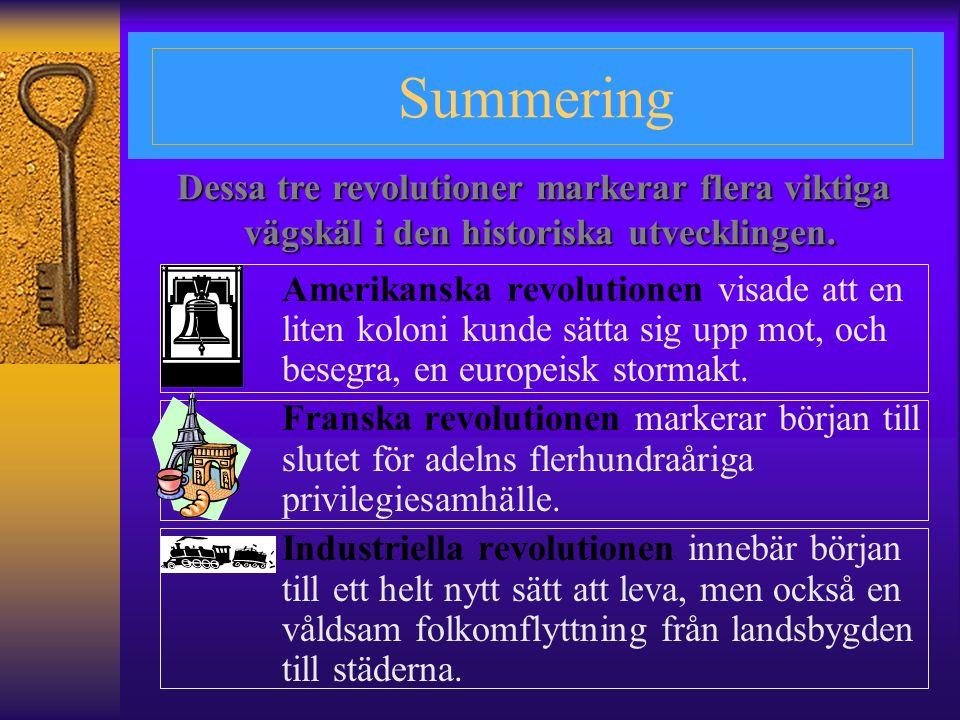 Summering Dessa tre revolutioner markerar flera viktiga vägskäl i den historiska utvecklingen.