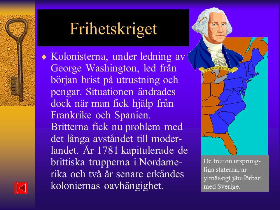Frihetskriget  Kolonisterna, under ledning av George Washington, led från början brist på utrustning och pengar.
