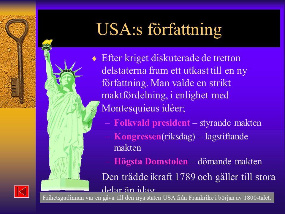 USA:s författning  Efter kriget diskuterade de tretton delstaterna fram ett utkast till en ny författning.