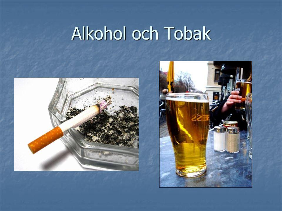 Alkohol och Tobak