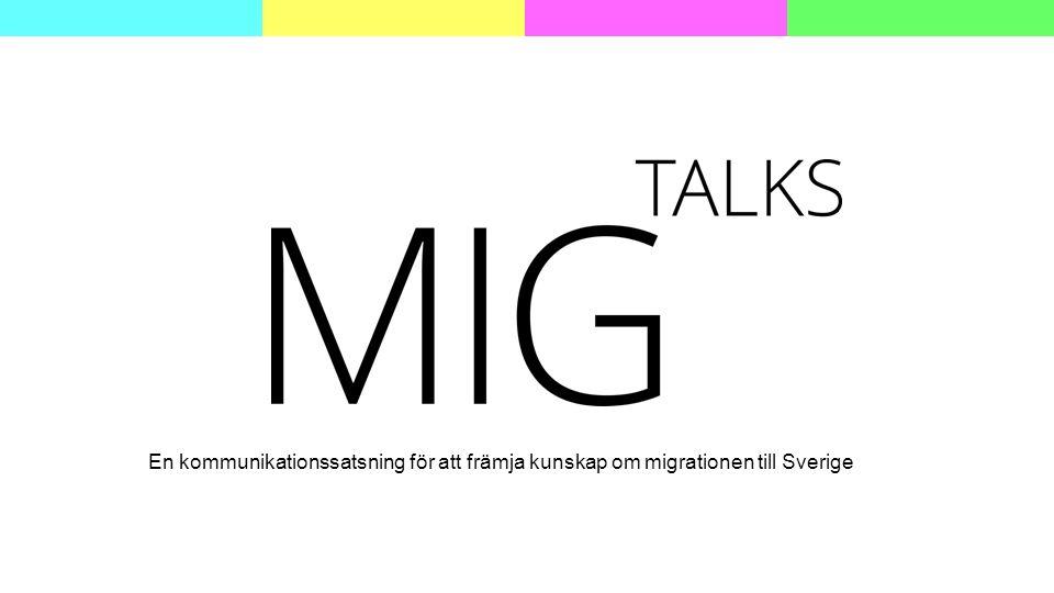 En kommunikationssatsning för att främja kunskap om migrationen till Sverige