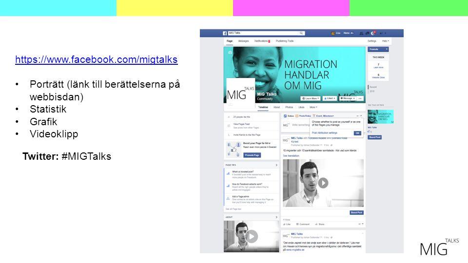 https://www.facebook.com/migtalks Porträtt (länk till berättelserna på webbisdan) Statistik Grafik Videoklipp Twitter: #MIGTalks