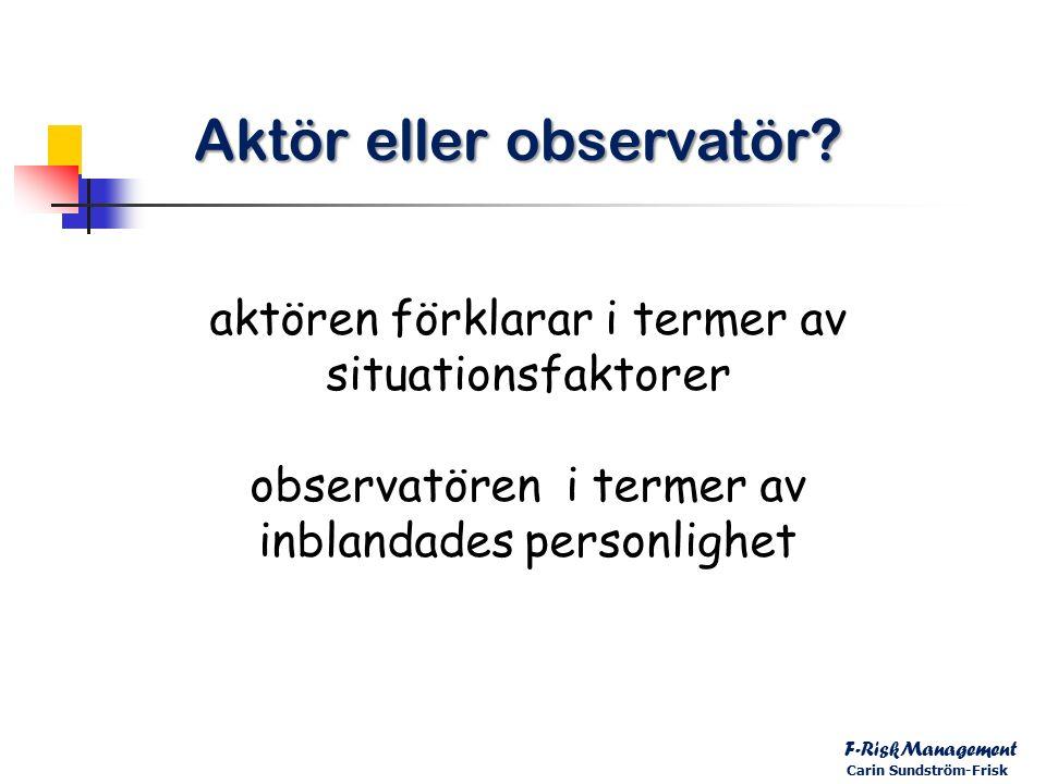 Aktör eller observatör.