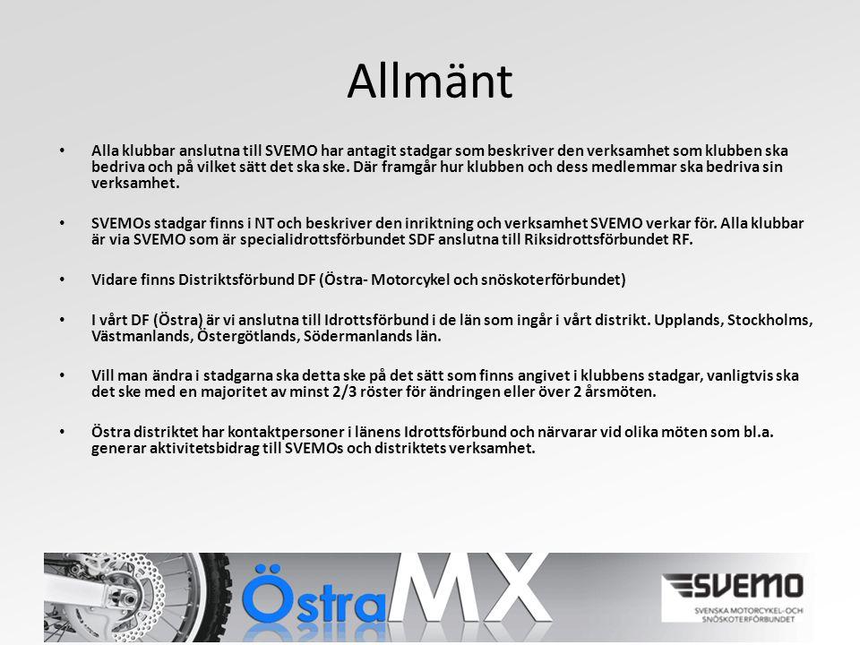 Allmänt Alla klubbar anslutna till SVEMO har antagit stadgar som beskriver den verksamhet som klubben ska bedriva och på vilket sätt det ska ske.