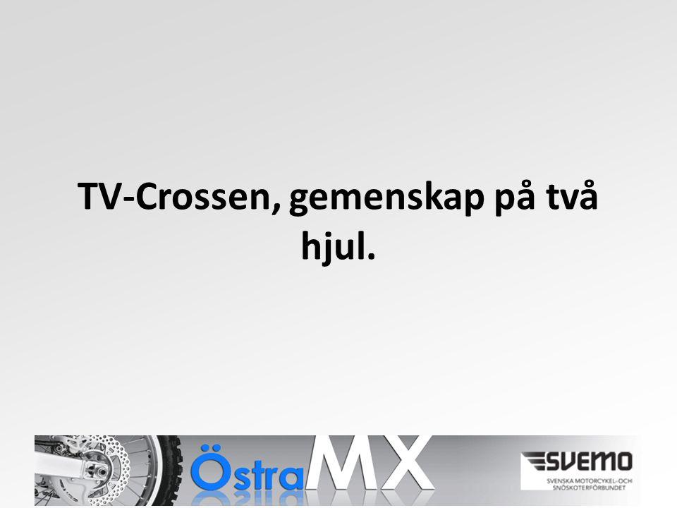TV-Crossen, gemenskap på två hjul.