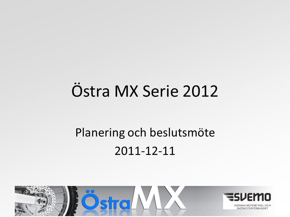 Östra MX Serie 2012 Planering och beslutsmöte 2011-12-11