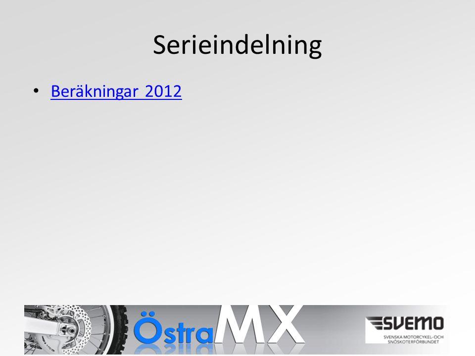 Serieindelning Beräkningar 2012