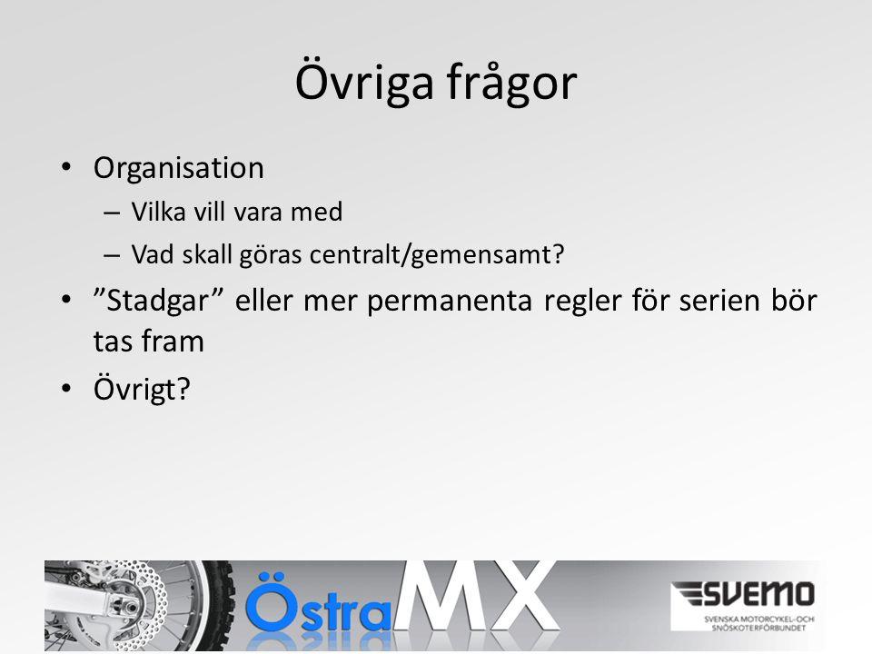 Övriga frågor Organisation – Vilka vill vara med – Vad skall göras centralt/gemensamt.