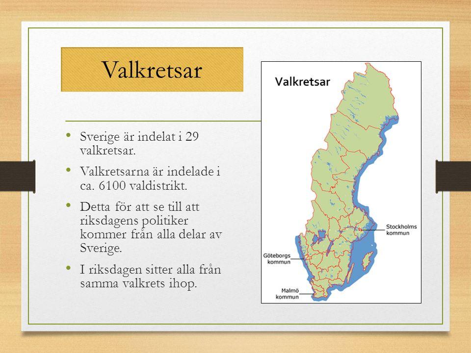 Valkretsar Sverige är indelat i 29 valkretsar. Valkretsarna är indelade i ca. 6100 valdistrikt. Detta för att se till att riksdagens politiker kommer