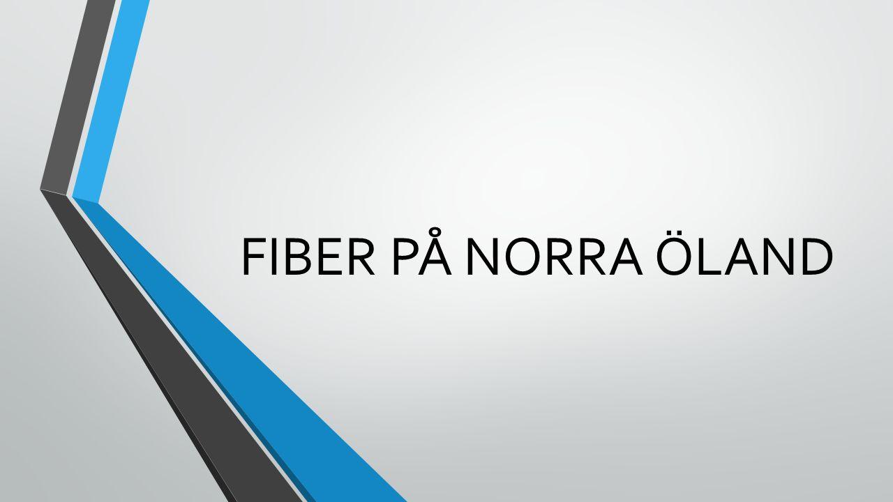 FIBER PÅ NORRA ÖLAND