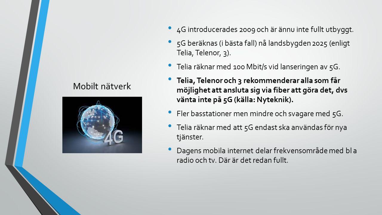 Mobilt nätverk 4G introducerades 2009 och är ännu inte fullt utbyggt.
