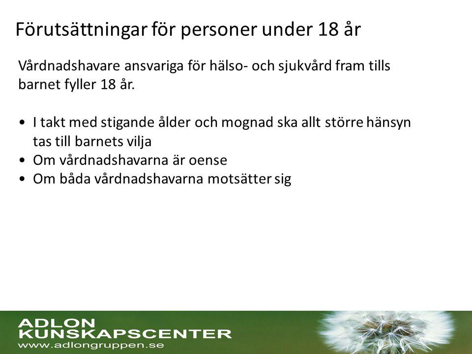 Förutsättningar för personer under 18 år Vårdnadshavare ansvariga för hälso- och sjukvård fram tills barnet fyller 18 år.