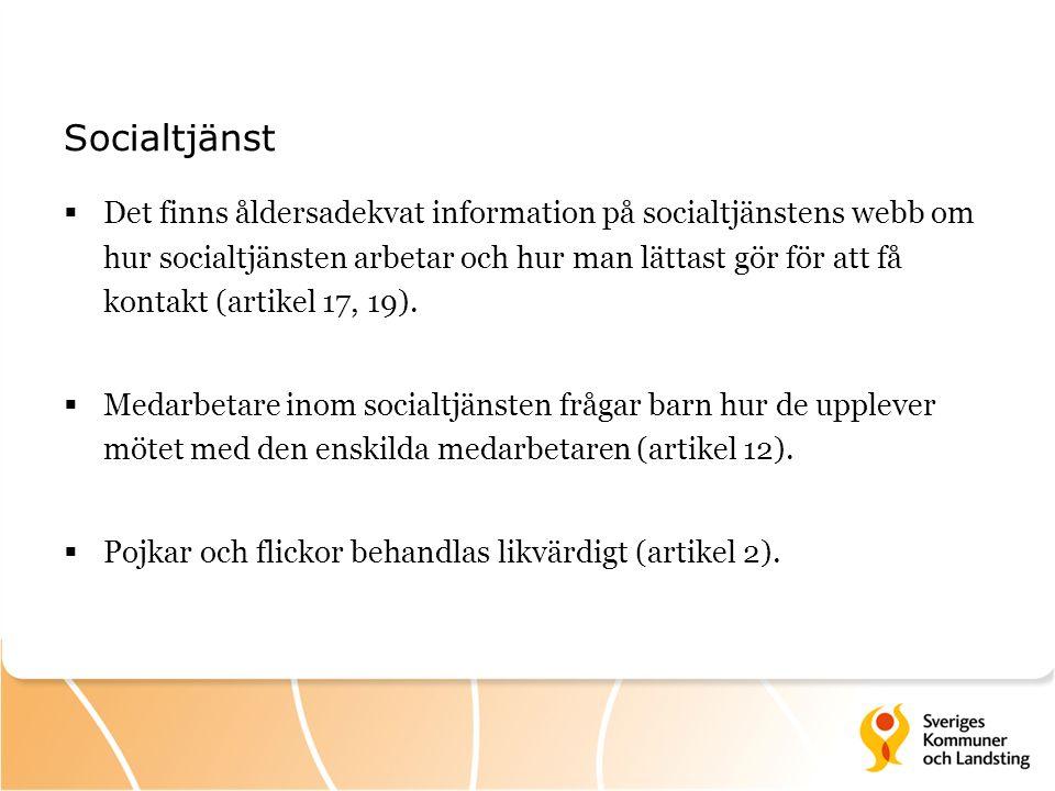 Socialtjänst  Det finns åldersadekvat information på socialtjänstens webb om hur socialtjänsten arbetar och hur man lättast gör för att få kontakt (artikel 17, 19).
