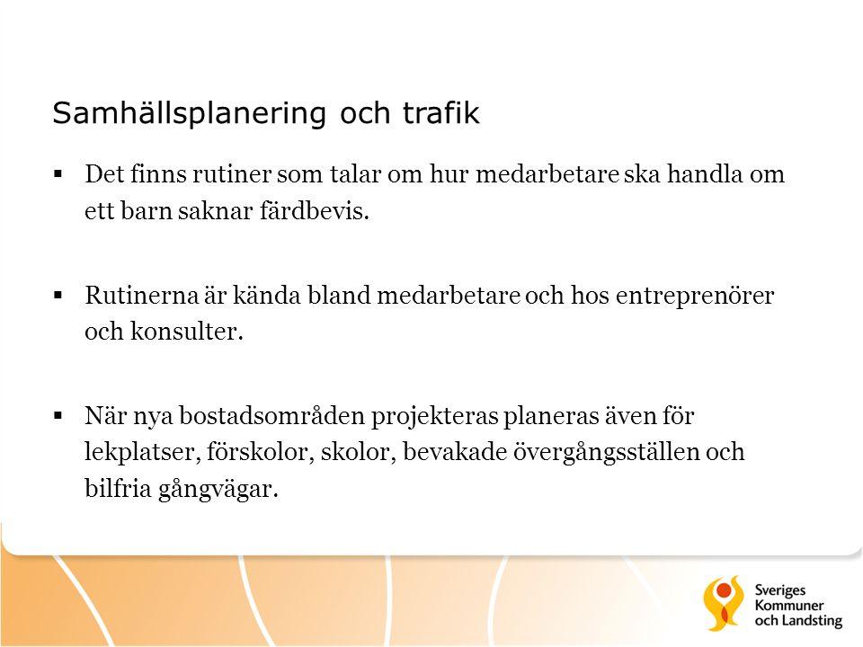 Samhällsplanering och trafik  Det finns rutiner som talar om hur medarbetare ska handla om ett barn saknar färdbevis.