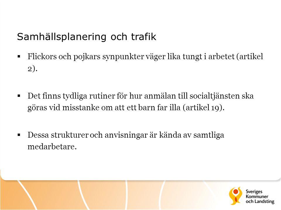 Samhällsplanering och trafik  Flickors och pojkars synpunkter väger lika tungt i arbetet (artikel 2).