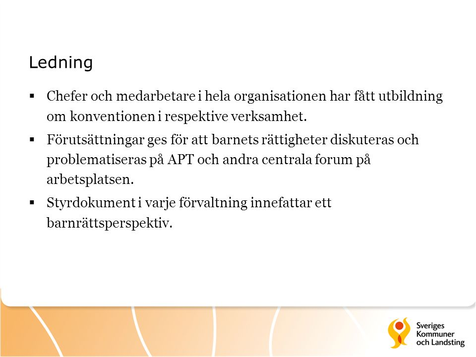 Kunskapsutveckling  Det erbjuds återkommande utbildningar om konventionen och dess tillämpning till hela organisationen.