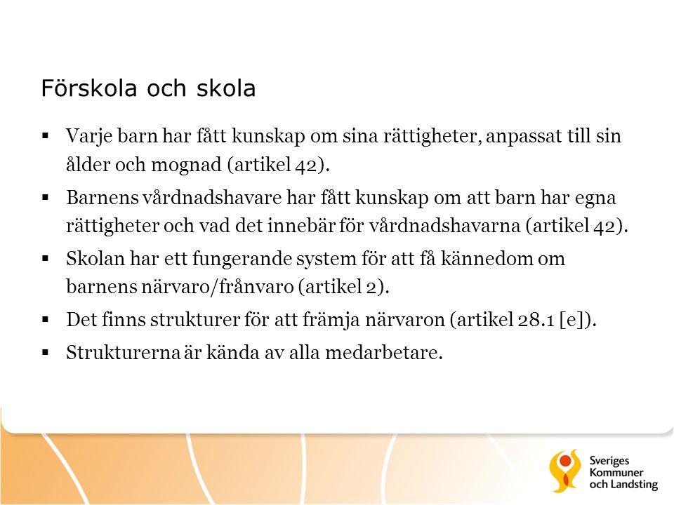 Förskola och skola  Varje barn har fått kunskap om sina rättigheter, anpassat till sin ålder och mognad (artikel 42).