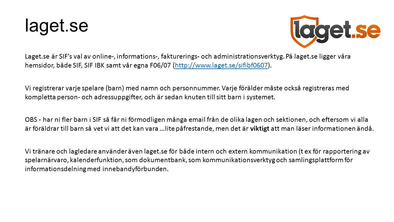 laget.se Laget.se är SIF's val av online-, informations-, fakturerings- och administrationsverktyg.