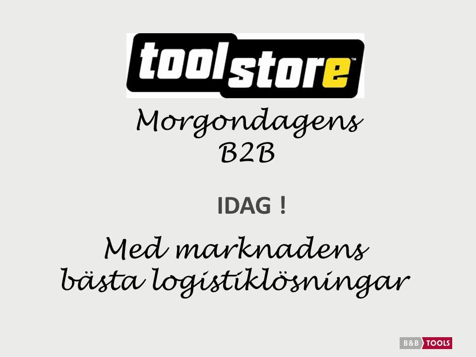 IDAG ! Morgondagens B2B Med marknadens bästa logistiklösningar
