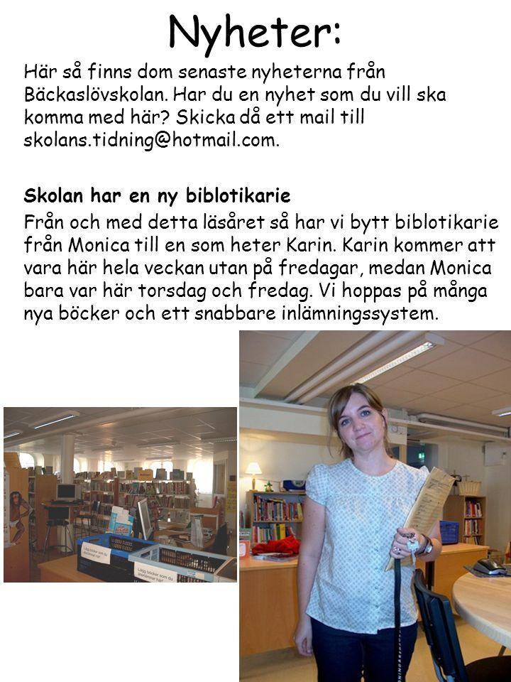 Nyheter: Här så finns dom senaste nyheterna från Bäckaslövskolan.