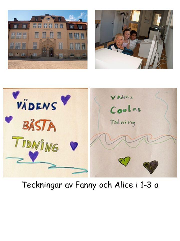 Teckningar av Fanny och Alice i 1-3 a