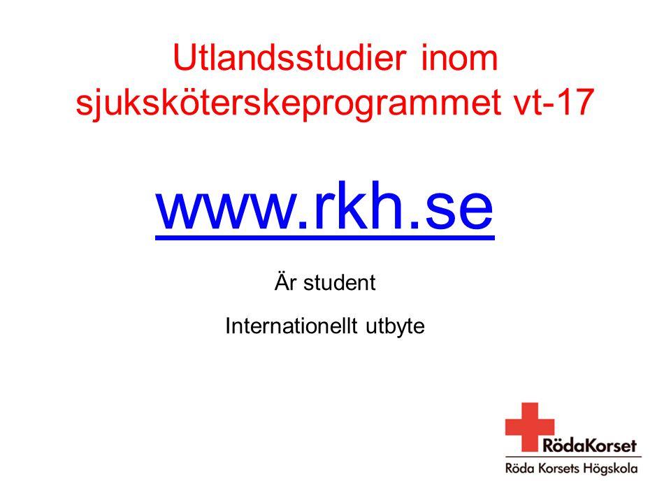 Utlandsstudier inom sjuksköterskeprogrammet vt-17 www.rkh.se Är student Internationellt utbyte