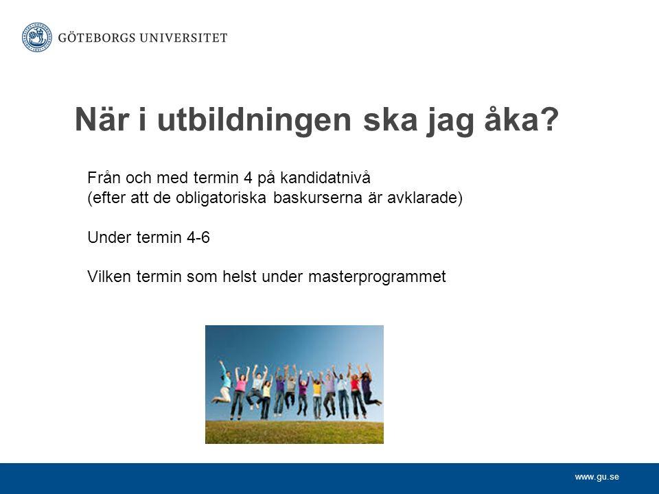 www.gu.se När i utbildningen ska jag åka.