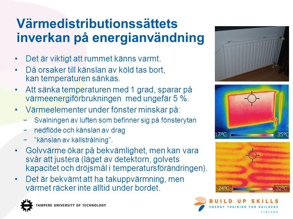 Värmedistributionssättets inverkan på energianvändning Det är viktigt att rummet känns varmt.
