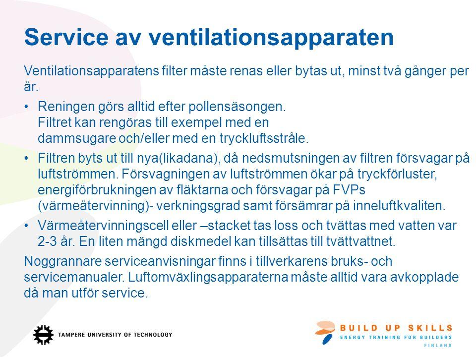 Service av ventilationsapparaten Ventilationsapparatens filter måste renas eller bytas ut, minst två gånger per år.