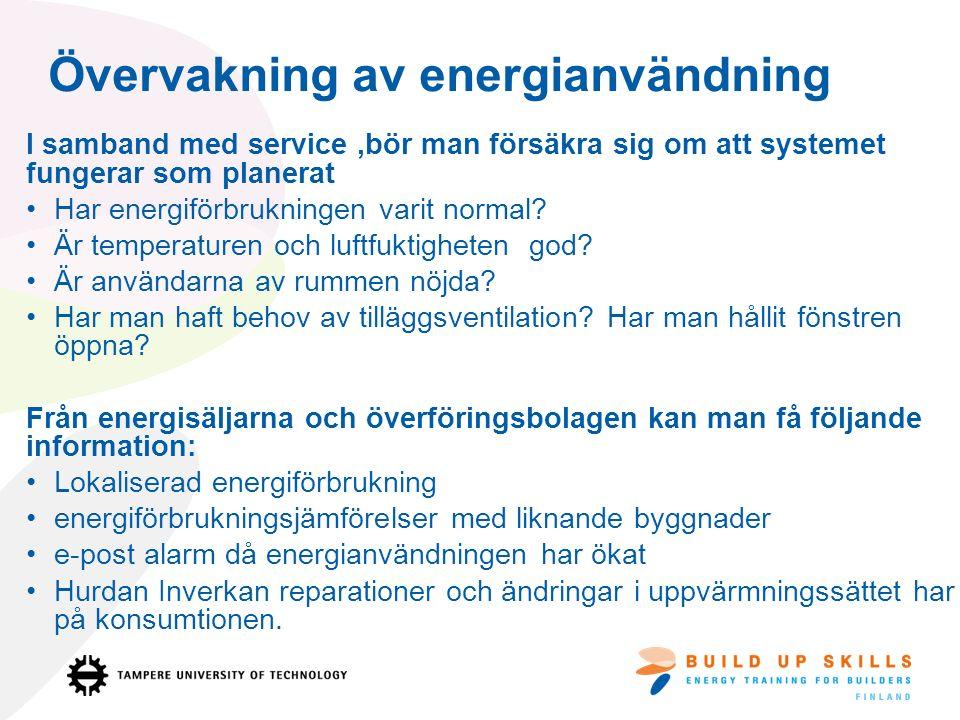 Övervakning av energianvändning I samband med service,bör man försäkra sig om att systemet fungerar som planerat Har energiförbrukningen varit normal.