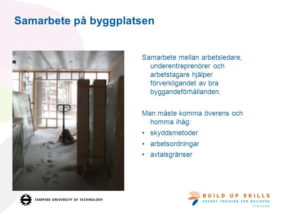 Samarbete på byggplatsen Samarbete mellan arbetsledare, underentreprenörer och arbetstagare hjälper förverkligandet av bra byggandeförhållanden.