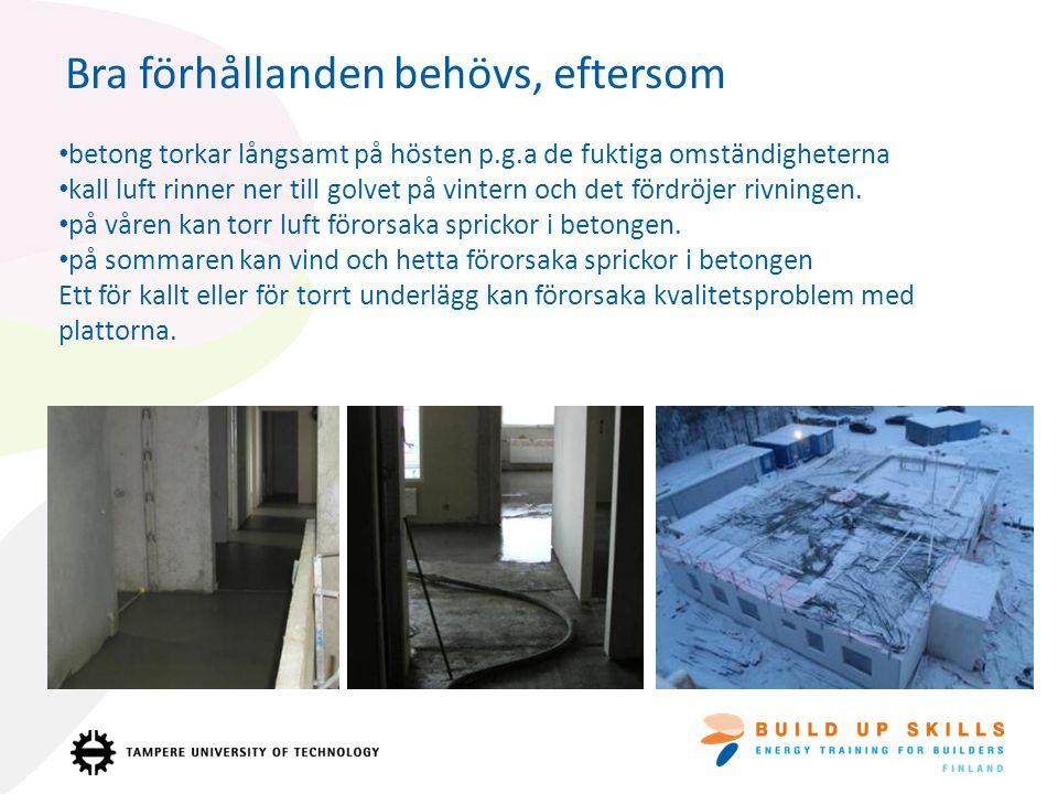 Skyddandet av material Isolera mot: markfukt regn Ta hand om: ventilationen avrinnande vatten Att komma ihåg: transportförpackningen fungerar inte som regnskydd Undvik långa lagringstider på byggplatsen