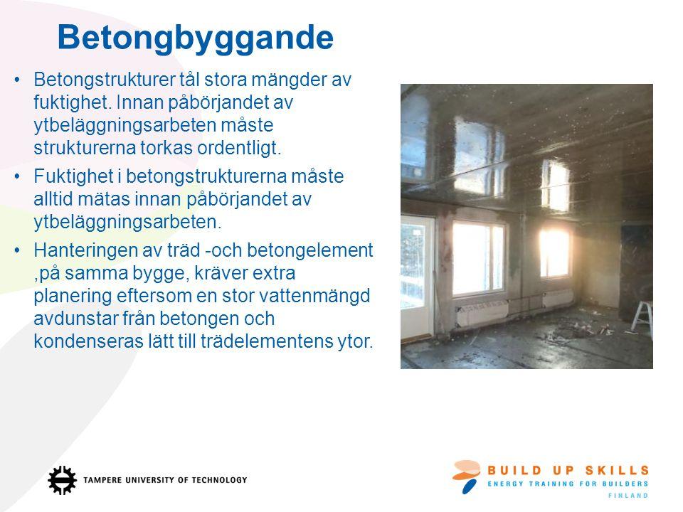 Energieffektiva och fuktsäkra installeringar Strukturernas isolerings- och ventilations- lösningar måste passa till med tillverkning, installering och den slutliga användningen.
