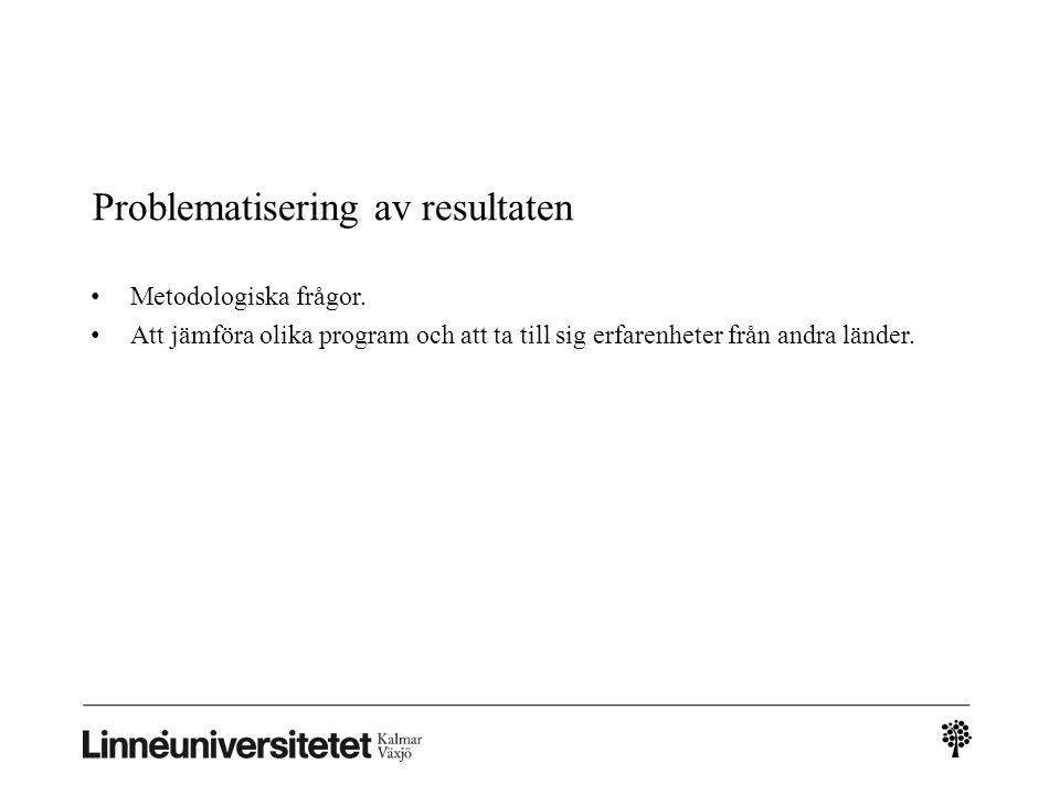 Problematisering av resultaten Metodologiska frågor.