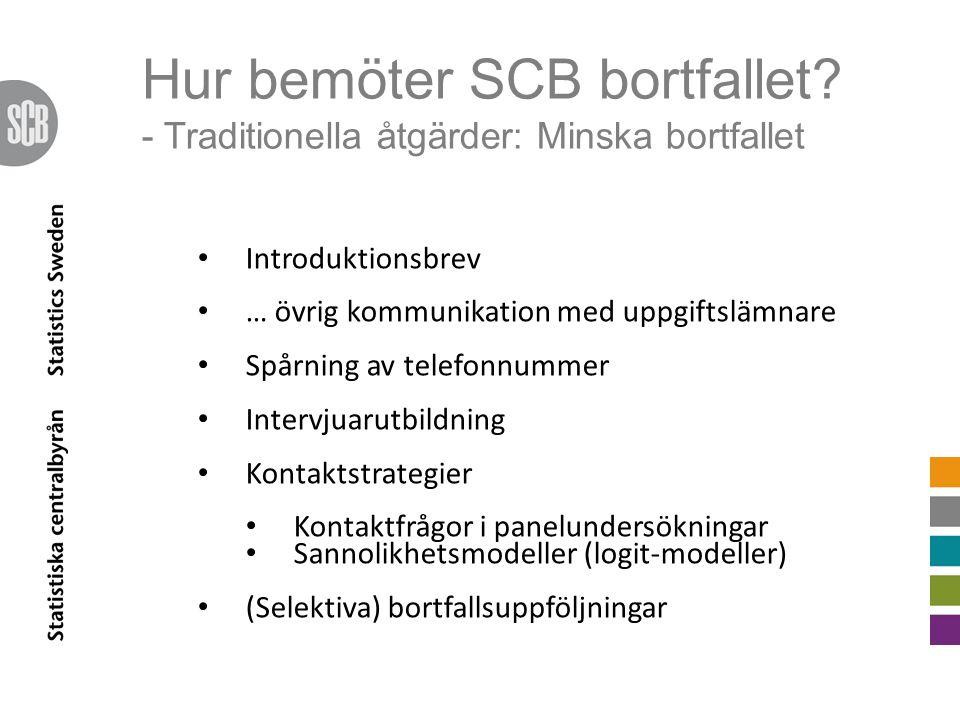 Hur bemöter SCB bortfallet? - Traditionella åtgärder: Minska bortfallet Introduktionsbrev … övrig kommunikation med uppgiftslämnare Spårning av telefo