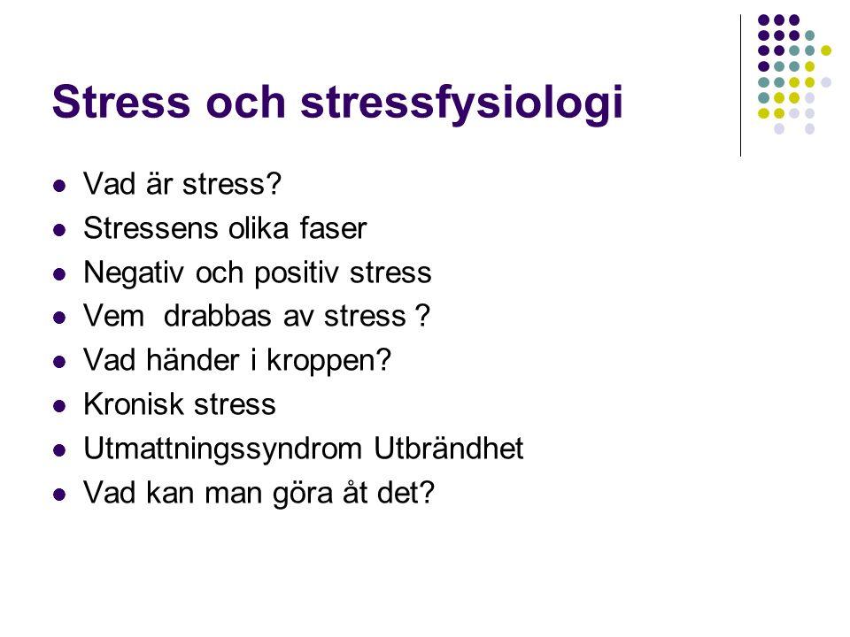 Stress och stressfysiologi Vad är stress.