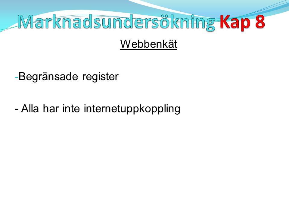 Webbenkät - Begränsade register - Alla har inte internetuppkoppling