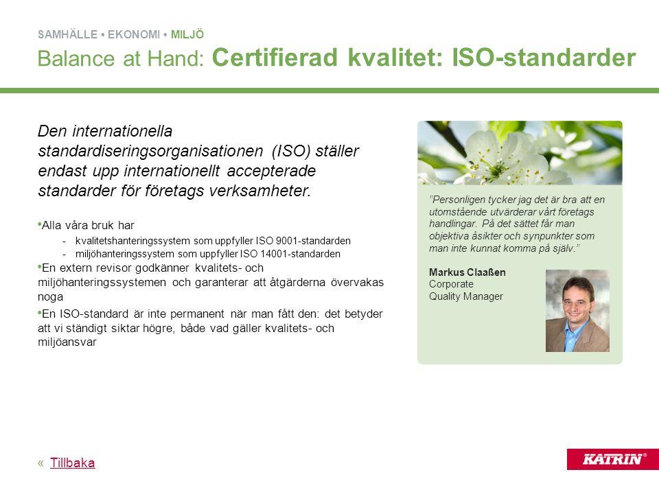 Den internationella standardiseringsorganisationen (ISO) ställer endast upp internationellt accepterade standarder för företags verksamheter.