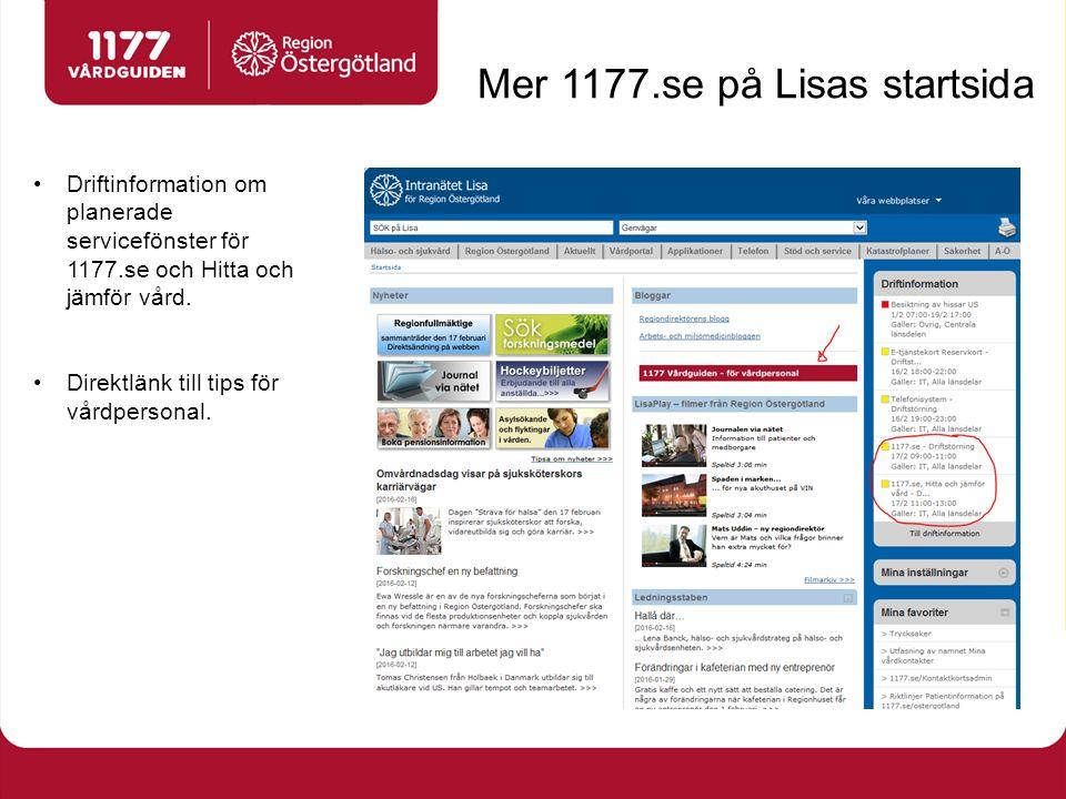 Mer 1177.se på Lisas startsida Driftinformation om planerade servicefönster för 1177.se och Hitta och jämför vård.