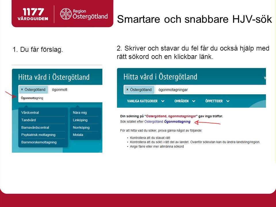 Smartare och snabbare HJV-sök 1. Du får förslag. 2.