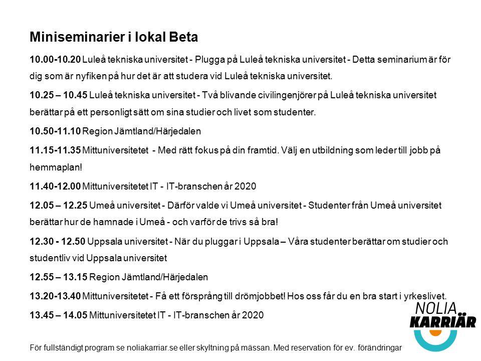 Miniseminarier i lokal Beta 10.00-10.20 Luleå tekniska universitet - Plugga på Luleå tekniska universitet - Detta seminarium är för dig som är nyfiken