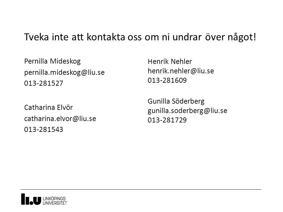 Tveka inte att kontakta oss om ni undrar över något! 11 Pernilla Mideskog pernilla.mideskog@liu.se 013-281527 Catharina Elvör catharina.elvor@liu.se 0