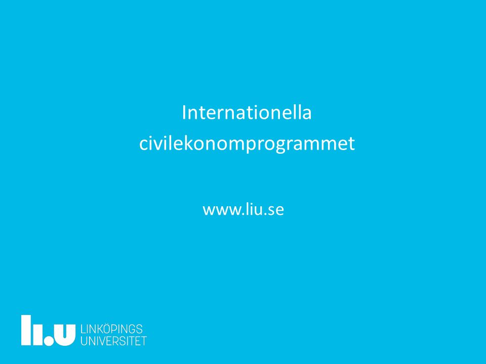 www.liu.se Internationella civilekonomprogrammet