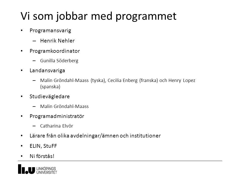 Vi som jobbar med programmet 3 Programansvarig – Henrik Nehler Programkoordinator – Gunilla Söderberg Landansvariga – Malin Gröndahl-Maass (tyska), Ce