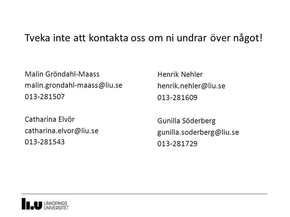 Tveka inte att kontakta oss om ni undrar över något! 8 Malin Gröndahl-Maass malin.grondahl-maass@liu.se 013-281507 Catharina Elvör catharina.elvor@liu