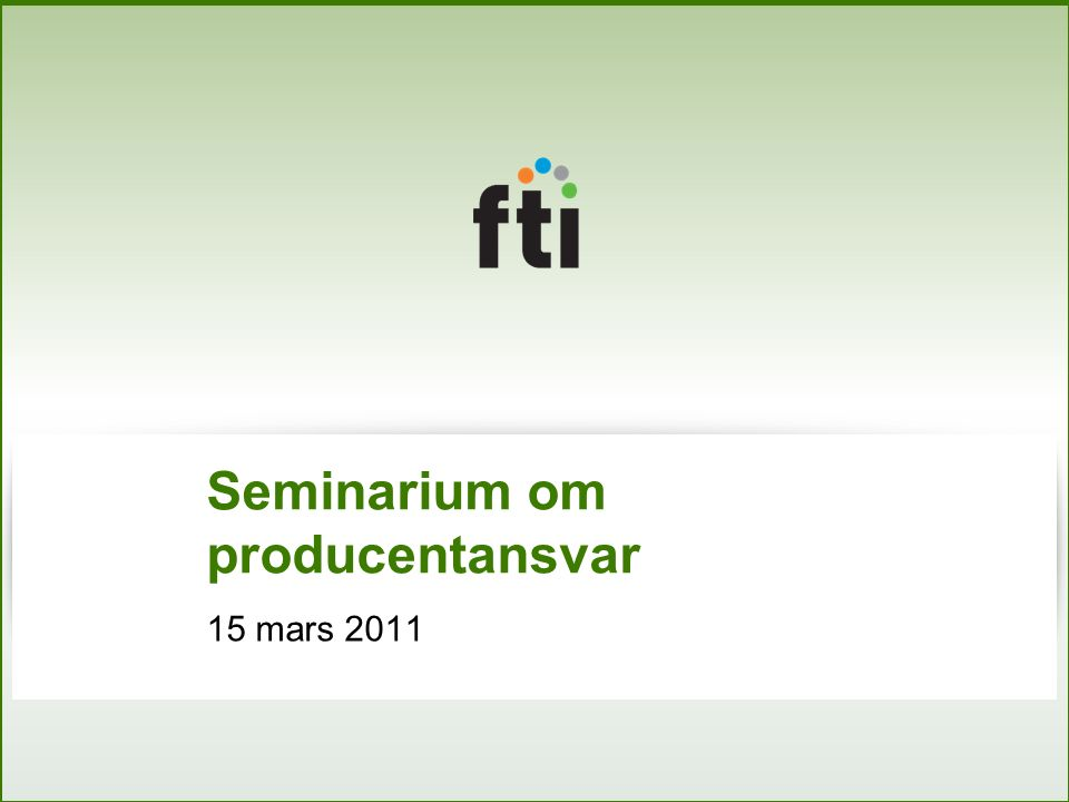 Seminarium om producentansvar 15 mars 2011
