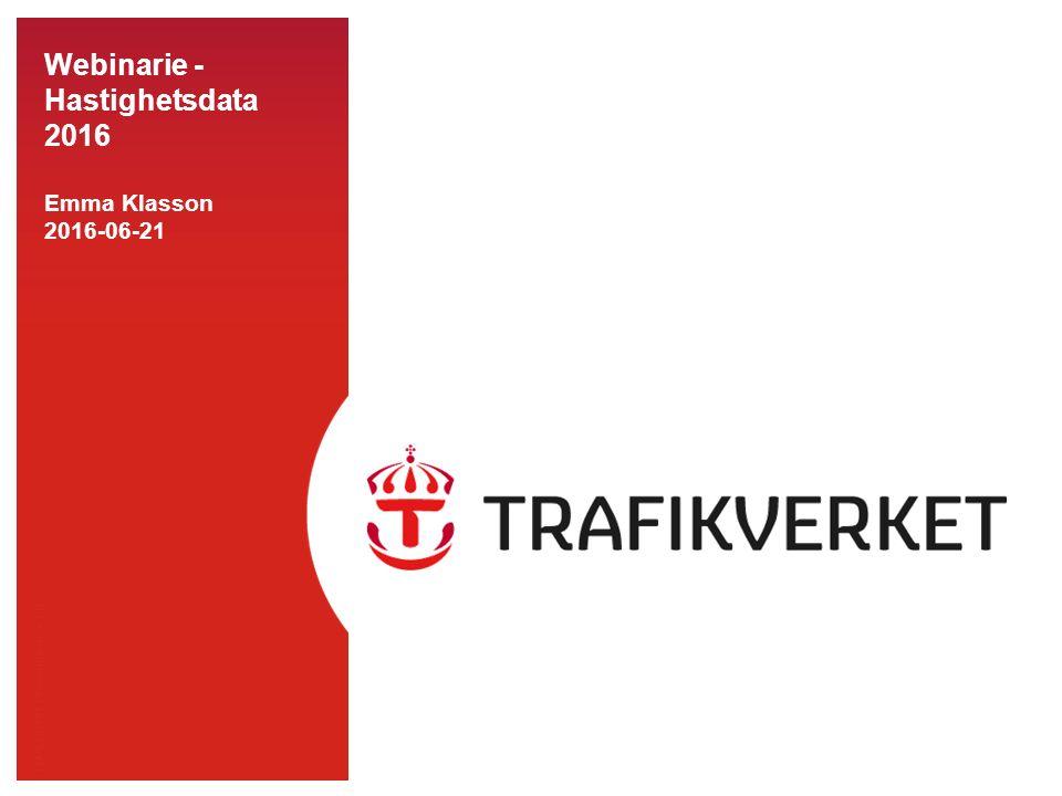 TMALL 0141 Presentation v 1.0 Webinarie - Hastighetsdata 2016 Emma Klasson 2016-06-21