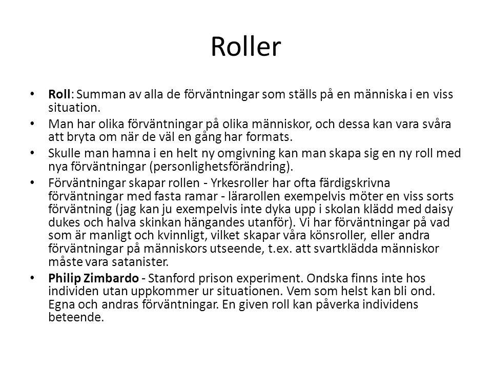 Roller Roll: Summan av alla de förväntningar som ställs på en människa i en viss situation. Man har olika förväntningar på olika människor, och dessa