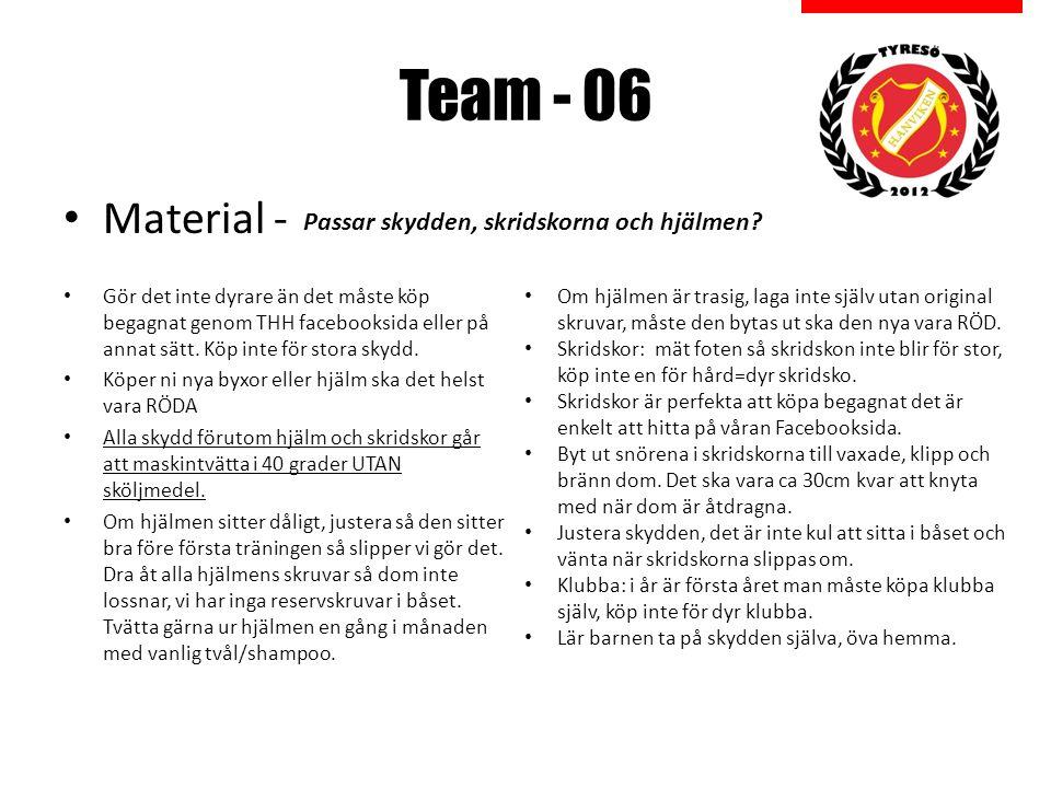 Team - 06 Material - Gör det inte dyrare än det måste köp begagnat genom THH facebooksida eller på annat sätt.