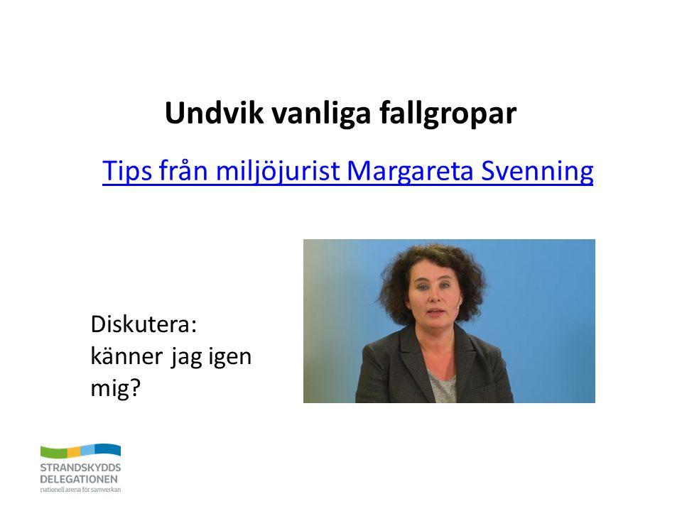 Undvik vanliga fallgropar Tips från miljöjurist Margareta Svenning Diskutera: känner jag igen mig?